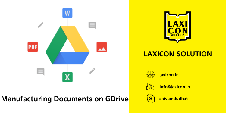 Manufacturing Documents on GDrive by Laxicon Solution